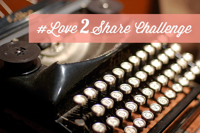 The #Love2Share Challenge: Build Your Personal Brand With a Little Bit Of Love